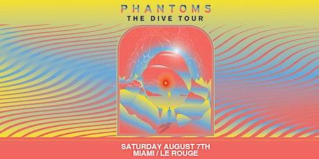 """Phantoms """"The Dive Tour"""" at Le Rouge tickets"""