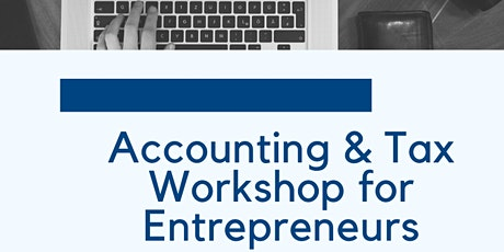 Accounting and Tax Workshop for Entrepreneurs tickets
