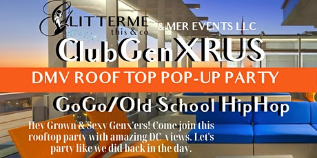 ClubGenXRUS - Rooftop Pop-Up Party - Grown & Sexy Dance Party tickets
