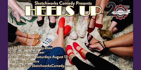 Heels Up! an all-new LIVE sketch comedy show tickets
