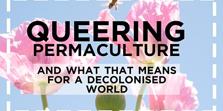 Queering Permaculture and what that means for a decolonised future tickets