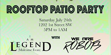 CITY LIGHTS PRESENTS ROOFTOP PATIO PARTY W I AM LEGEND & WE ARE ROBOTS tickets