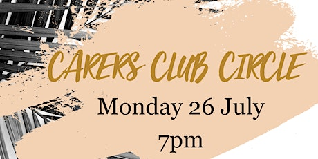 Carers Club Circle - July tickets