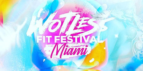 WOTLESS FIT FESTIVAL  MIAMI 2021 tickets