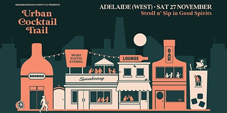 Urban Cocktail Trail - Adelaide West (SA) tickets