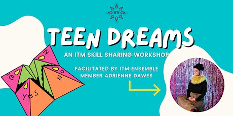 """""""Teen Dreams"""": Playwrighting Circle Workshop with Adrienne Dawes tickets"""