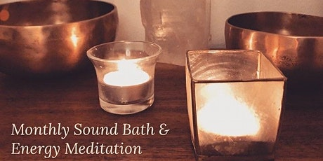 Monthly In Person - Sound Bath & Energy Meditation tickets