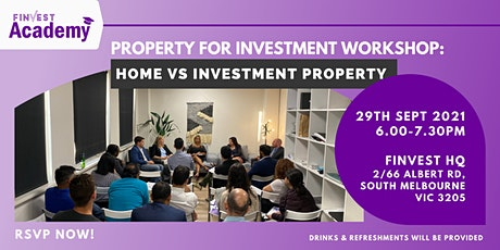 Property for Investment Workshop:  Home VS Investment Property tickets
