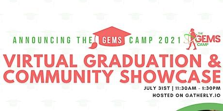 The GEMS Camp Virtual Graduation Ceremony & Community Showcase tickets