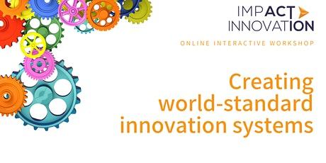 Creating world-standard innovation systems tickets