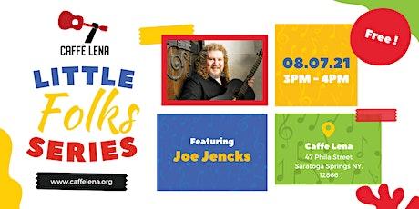 Little Folks Show with Joe Jencks tickets