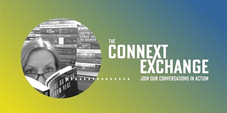 The Connext Exchange presents Recommended Reading: A Connext Book Chat tickets