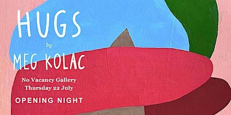 Opening Celebration: HUGS (In Real Life) by Meg Kolac tickets