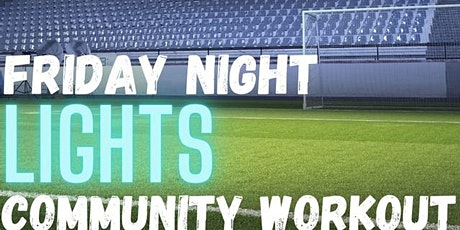 Friday Night Lights Community Workout tickets