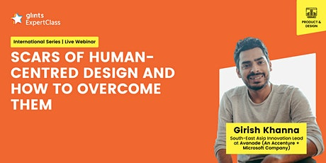 GEC International -  Scars Of Human-Centred Design and How to Overcome Them tickets