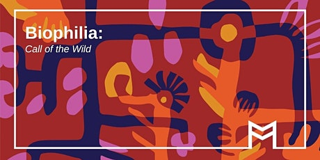 Exhibition Opening: Biophillia: Call of the Wild tickets