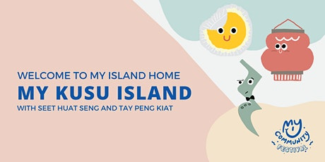 Welcome to My Kusu Island with Seet Huat Seng and Tay Peng Kiat tickets
