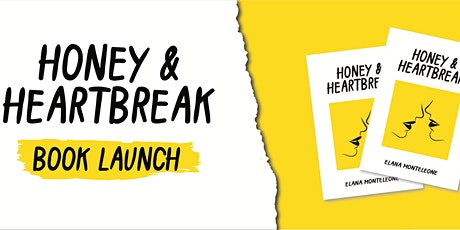 Book Launch | Honey & Heartbreak by  Elana Monteleone tickets