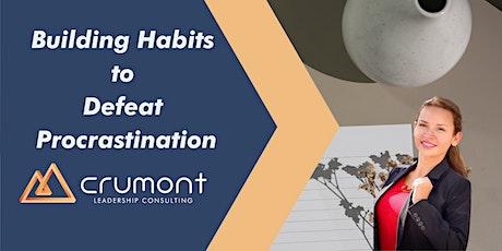 Building Habits to Defeat Procrastination tickets