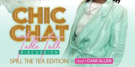 Chic Chat- Spill the Tea Edition tickets
