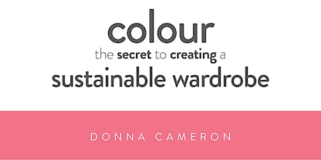 Colour. The secret to creating a sustainable wardrobe tickets