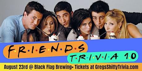 """Friends"" Trivia Night 1.0 @ Black Flag Brewing Co tickets"