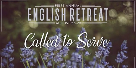 """First Annual English Retreat  """"Called To Serve"""" tickets"""