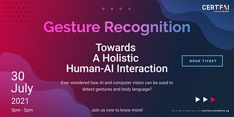 Gesture Recognition: Towards a Holistic Human-AI Interaction tickets