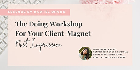 ✨ The Doing Workshop for Your Client-magnet First Impression + Networking ✨ tickets