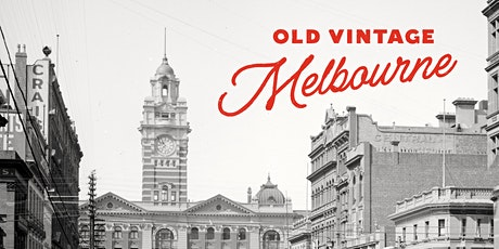 Old Vintage Melbourne - Book Launch tickets
