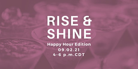 Rise & Shine: Happy Hour Edition tickets