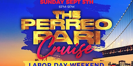 THE PERREO PARI CRUISE! - LABOR DAY WEEKEND - SUNDAY SEPT 5TH! | 3 LEVELS! tickets