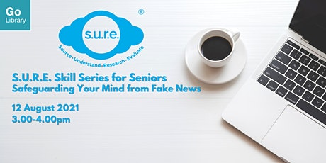 S.U.R.E. Skills Series for Seniors: Safeguarding Your Mind From Fake News tickets