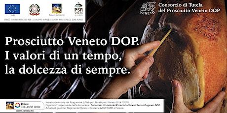 Degustazione gratuita guidata di PROSCIUTTO VENETO DOP biglietti