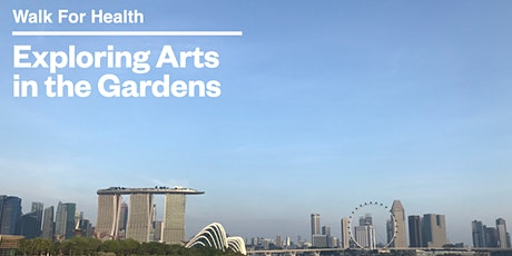 Walk For Health : Exploring Arts in the Gardens(Aug 7) tickets