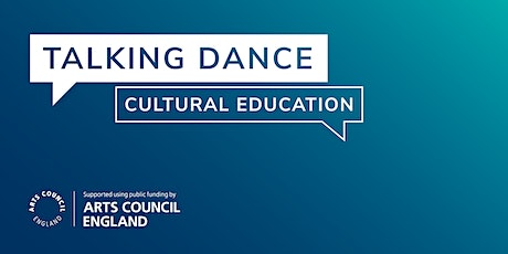 Talking Dance: The Future of Cultural Education tickets
