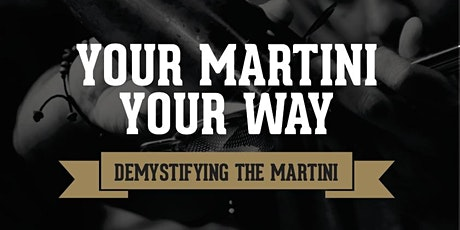 """Demystifying the martini: """"Your Martini - Your Way"""" tickets"""