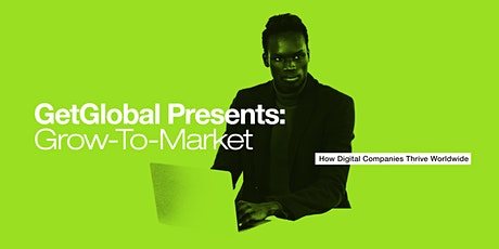 Grow-to-Market: Global Talent & Innovation tickets