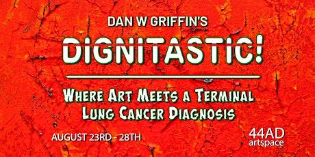 Dignitastic! Where art meets a terminal lung cancer diagnosis. tickets
