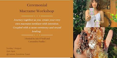Ceremonial Macrame Workshop tickets