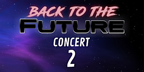 BACK TO THE FUTURE CONCERT 2 tickets