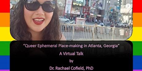Research Seminar: Queer Ephemeral Place-making in Atlanta, Georgia tickets