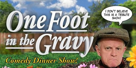One Foot in the Gravy Dinner Show tickets