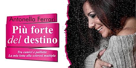 Antonella Ferrari - Più forte del destino biglietti