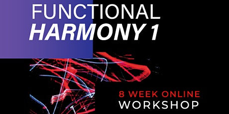 """""""Functional Harmony 1"""" - 8 week online workshop tickets"""