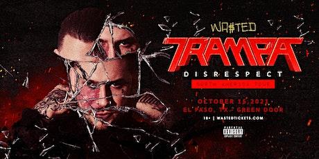 El Paso: Trampa - Disrespect Tour [18 & Over] tickets