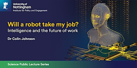 Will a Robot take my Job? Artificial Intelligence and the Future of Work tickets