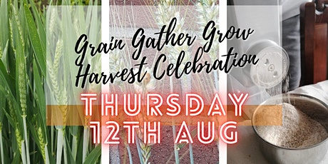 Grain Gather Grow - Harvest Celebration (Thursday) tickets