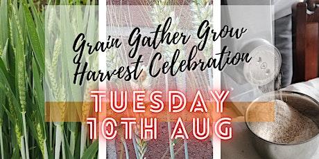 Grain Gather Grow - Harvest Celebration (Tuesday) tickets