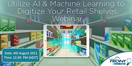 WEBINAR: Utilize AI & Machine Learning to Digitize Your Retail Shelves tickets